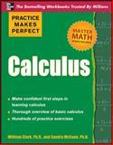Practice Makes Perfect Calculus, Clark, William and McCune, Sandra, 0071638156