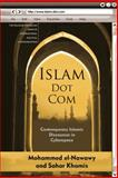 Islam Dot Com : Contemporary Islamic Discourses in Cyberspace, el-Nawawy, Mohammed and Khamis, Sahar, 0230338151
