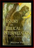 History of Biblical Interpretation : A Reader, Yarchin, William, 080104815X