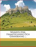 Wundts Etik, Framställning Och Granskning, P. I. K. Svensson, 1141758156