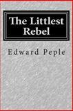 The Littlest Rebel, Edward Peple, 1500298158