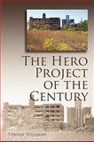 The Hero Project of the Century, Williams, Tyrone L., 1935218158