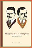 Fitzgerald and Hemingway : Works and Days, Donaldson, Scott, 023114816X
