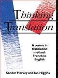 Thinking Translation, S. D. Hervey and Ian Higgins, 0415078164