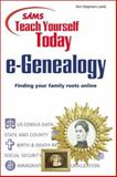 Sams Teach Yourself E-Genealogy Today : Finding Your Family Roots Online, Lamb, Terri S., 0672318164