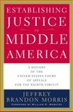 Establishing Justice in Middle America, Jeffrey Brandon Morris, 0816648166