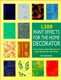1200 Paint Effects for the Home Decorator, Ray Bradshaw, 0891348166