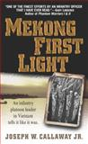 Mekong First Light, Joseph W. Callaway, 0891418164