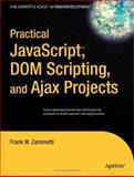 Practical JavaScript, DOM Scripting and Ajax Projects, Frank Zammetti, 1590598164