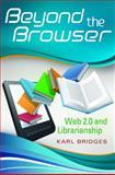 Beyond the Browser, Karl  Bridges, 1591588162
