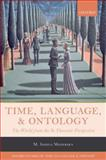 Time, Language, and Ontology : The World from the B-Theoretic Perspective, Mozersky, M. Joshua, 0198718160