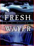 Fresh Water, E. C. Pielou, 0226668169