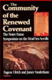The Community of the Renewed Covenant : The Notre Dame Symposium on the Dead Sea Scrolls, , 0268008167