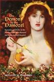 The Demon and the Damozel : Dynamics of Desire in the Works of Christina Rossetti and Dante Gabriel Rossetti, Suzanne M. Waldman, 0821418165
