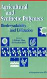 Agricultural and Synthetic Polymers : Biodegradability and Utilization, , 0841218161