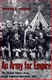 An Army for Empire, Graham A. Cosmas, 0890968160