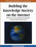 Building the Knowledge Society on the Internet : Sharing and Exchanging Knowledge in Networked Environments, Ettore Bolisani, 1599048167