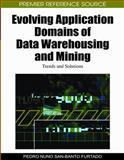 Evolving Application Domains of Data Warehousing and Mining : Trends and Solutions, Furtado, Pedro Nuno San-Banto, 1605668168