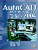AutoCAD in 3 Dimensions Using AutoCAD2004, Ethier, Stephen J. and Ethier, Christine A., 0131138162