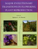Major Evolutionary Transitions in Flowering Plant Reproduction, , 0226038165
