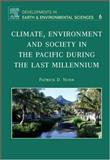 Climate, Environment and Society in the Pacific During the Last Millennium, Nunn, Patrick D., 0444528164
