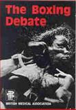 Boxing Debate, British Medical Association Staff, 0727908162