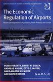 The Economic Regulation of Airports 9780754638162