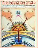 The Divining Hand, Christopher O. Bird, 0924608161