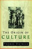 The Origin of Culture and Civilization 9780976498162