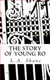 The Story of Young Ro, L. Shane, 1500548162