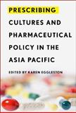 Prescribing Cultures and Pharmaceutical Policy in the Asia Pacific, , 1931368163