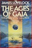 The Ages of Gaia, James E. Lovelock, 0553348167