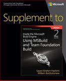 Supplement to Inside the Microsoft® Build Engine : Using MSBuild and Team Foundation Build, Hashimi, Sayed Ibrahim and Bartholomew, William, 0735678162