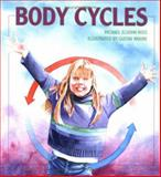 Body Cycles, Michael Elsohn Ross, 076131816X