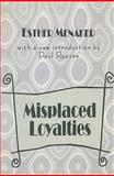 Misplaced Loyalties, Menaker, Esther, 1560008164