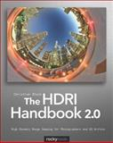 The HDRI Handbook 2. 0 : High Dynamic Range Imaging for Photographers and CG Artists, Bloch, Christian, 1937538168