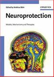 Neuroprotection : Models, Mechanisms and Therapies, , 3527308164