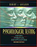 Psychological Testing : History, Principles, and Applications, Gregory, Robert J., 0205158161
