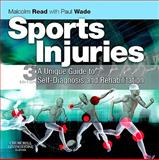 Sports Injuries : A Unique Guide to Self-Diagnosis and Rehabilitation, Read, Malcolm and Wade, Paul, 044306816X