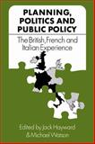Planning, Politics and Public Policy : The British, French and Italian Experience, , 0521108160