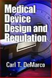 Medical Device Design and Regulation, Carl T. DeMarco, 0873898168