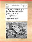 Ode de Dryden para O Dia de Santa Cecilia Traduzida Em Portugues, Thomas Gray, 1140858165