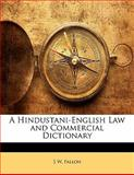 A Hindustani-English Law and Commercial Dictionary, S. W. Fallon, 1142528162