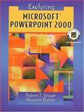 Exploring Microsoft PowerPoint 2000, Grauer, Robert T. and Barber, Maryann T., 0130118168