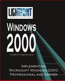 Implementing Microsoft Windows 2000 Professional and Server, LightPoint Solutions, 0595148166