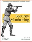 Security Monitoring : Proven Methods for Incident Detection on Enterprise Networks, Nystrom, Martin and Fry, Chris, 0596518161