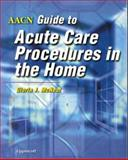 AACN Acute Care Procedures in the Home, McNeal, Gloria J., 0781718163