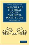 Sketches of the Royal Society and Royal Society Club 9781108028165