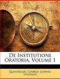De Institutione Oratoria, Quintilian and George Ludwig Spalding, 1143508165