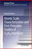 Atomic Scale Characterization and First-Principles Studies of SiN Interfaces, Walkosz, Weronika, 144197816X